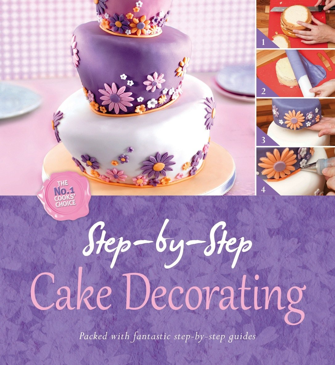 Cake Decorating Step By Step Images : Step-by-Step Cake Decorating by Igloo Books - Byrnes Online